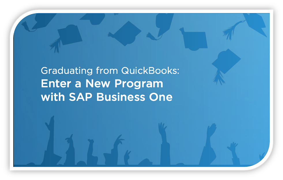Graduating from Quickbooks ERP to SAP Business One ERP